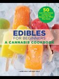 Edibles for Beginners: A Cannabis Cookbook