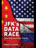 JFK's Data Race: Defending Americans' Dignity