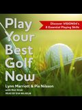 Play Your Best Golf Now Lib/E: Discover Vision54's 8 Essential Playing Skills