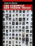 The Ethiopian Red Terror Trials: Transitional Justice Challenged