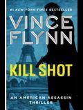 Kill Shot, 2: An American Assassin Thriller