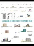 The Strip: Las Vegas and the Architecture of the American Dream