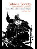 Satire and Society in Wilhelmine Germany: Kladderadatsch and Simplicissimus, 1890--1914