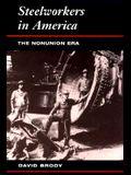 Steelworkers in Ameria: The Nonunion Era