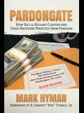 Pardongate: How Bill & Hillary Clinton and Their Brothers Profited from Pardons
