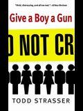 Give a Boy a Gun