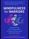 Mindfulness for Warriors: Empowering First Responders to Reduce Stress and Build Resilience (Book for Doctors, Police, Nurses, Firefighters, Par