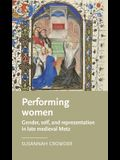 Performing Women: Gender, Self, and Representation in Late-Medieval Metz