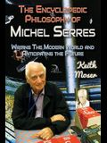 The Encyclopedic Philosophy of Michel Serres: Writing the Modern World and Anticipating the Future