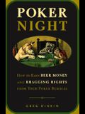 Poker Night: How to Earn Beer and Bragging Rights from Your Poker Buddies