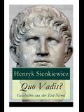 Quo Vadis? - Geschichte aus der Zeit Neros: Eine Liebesgeschichte in der Zeit der Christenverfolgungen