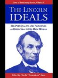 The Lincoln Ideals: His Personality and Principles as Reflected in His Own Words
