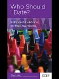 Who Should I Date?: Relationship Advice for the Real World