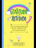 Gratitude with Attitude: How Journaling Thankfulness for Just 5 Minutes a Day Can Change Your Life (a Woman Gift, for Readers of Good Days Star