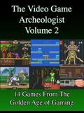 The Video Game Archeologist: Volume 2