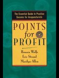 Points for Profit: The Essential Guide to Practice Success for Acupuncturists