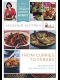 From Curries to Kebabs: Recipes from the Indian Spice Trail (Latest Edition)