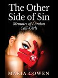 The Other Side Of Sin: Memoirs of London Call-Girls