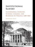 Institutional Slavery