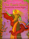 The Rose's Smile: Farizad of the Arabian Nights