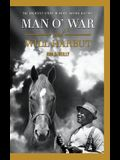 Man O' War and Will Harbut: The Greatest Story in Horse Racing History