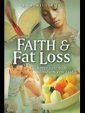 Faith & Fat Loss: Change Your Body... Transform Your Soul