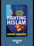 Fighting Hislam: Women, Faith and Sexism (Large Print 16pt)