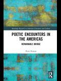 Poetic Encounters in the Americas: Remarkable Bridge