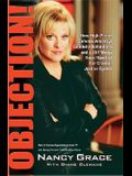 Objection!: How High-Priced Defense Attorneys, Celebrity Defendants, and a 24/7 Media Have Hijacked Our Criminal