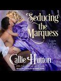 Seducing the Marquess Lib/E