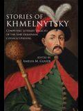 Stories of Khmelnytsky: Competing Literary Legacies of the 1648 Ukrainian Cossack Uprising