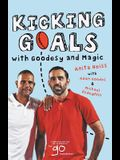 Kicking Goals with Goodesy & Magic