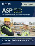 ASP Study Guide: Exam Prep with Practice Test Questions for the Associate Safety Professional Examination