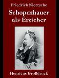 Schopenhauer als Erzieher (Großdruck)