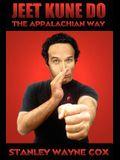 Jeet Kune Do: The Appalachian Way