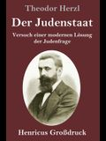 Der Judenstaat (Großdruck): Versuch einer modernen Lösung der Judenfrage