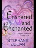 Ensnared and Enchanted