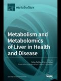 Metabolism and Metabolomics of Liver in Health and Disease