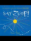 Say Zoop! (Toddler Learning Book, Preschool Learning Book, Interactive Children's Books)