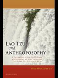 Lao Tzu and Anthroposophy: A Translation of the Tao Te Ching with Commentary and a Lao Tzu Document the Great One Excretes Water