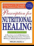 Prescription for Nutritional Healing, 4th Edition: A Practical A-To-Z Reference to Drug-Free Remedies Using Vitamins, Minerals, Herbs & Food Supplemen