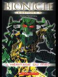 Bionicle L?gendes: l'H?ritage Du Mal
