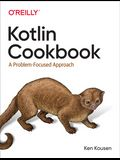 Kotlin Cookbook: A Problem-Focused Approach