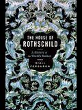 The House of Rothschild: Money's Prophets 1798-1848