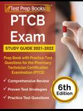 PTCB Exam Study Guide 2021-2022: Prep Book with Practice Test Questions for the Pharmacy Technician Certification Examination (PTCE) [6th Edition]