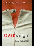 Overweight: A Handbook for Teens and Parents