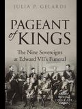 Pageant of Kings: The Nine Sovereigns at Edward VII's Funeral