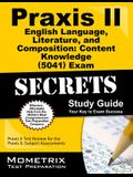 Praxis II English Language, Literature, and Composition Content Knowledge (5041) Exam Secrets Study Guide: Praxis II Test Review for the Praxis II Sub