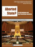 Aborted State? the Un Initiative and New Palestinian Junctures