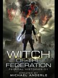 Witch Of The Federation: Witch Of The Federation Book One